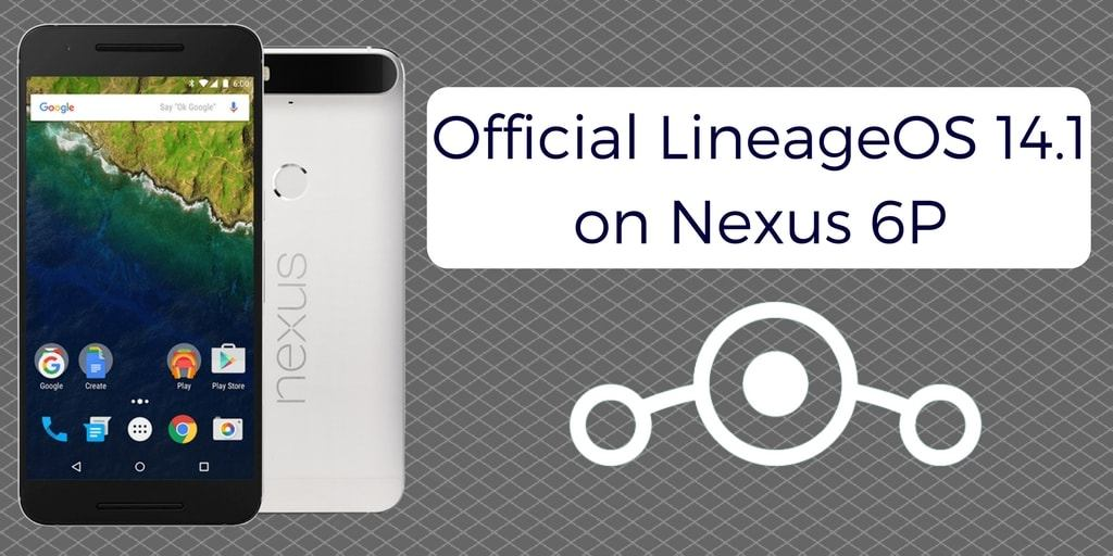 Official LineageOS 14.1 on Nexus 6P