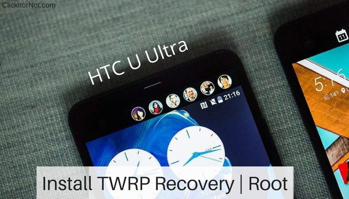TWRP Recovery and Root HTC U Ultra