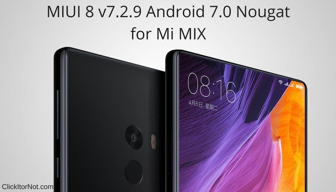 Download and Install MIUI 8 v7 2 9 China Developer ROM for Mi MIX