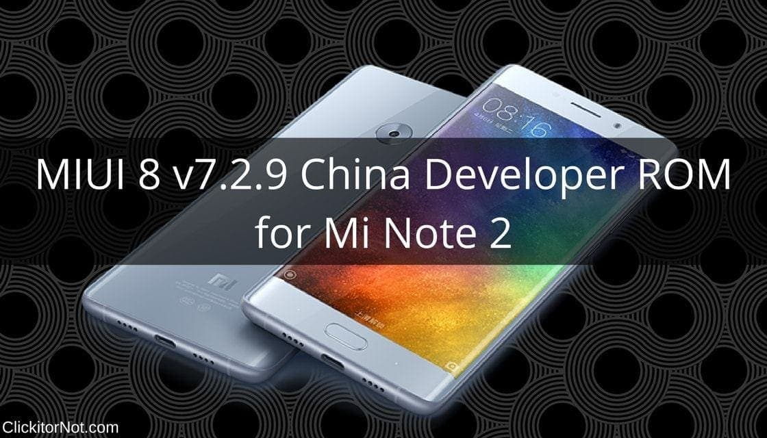 MIUI 8 v7.2.9 China Developer ROM for Mi Note 2