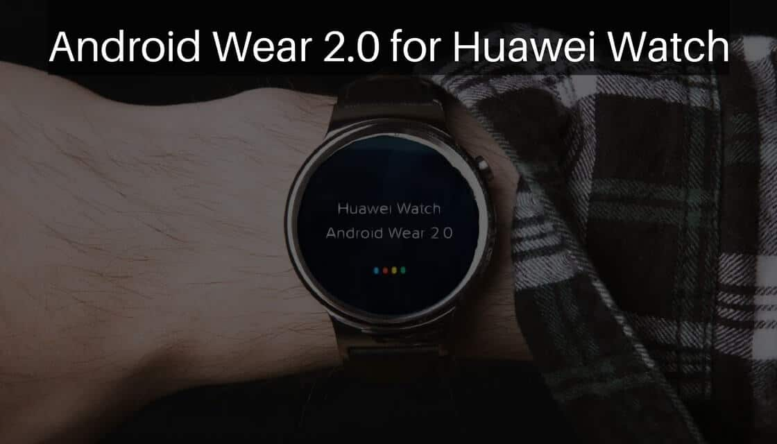 Android Wear 2.0 for Huawei Watch