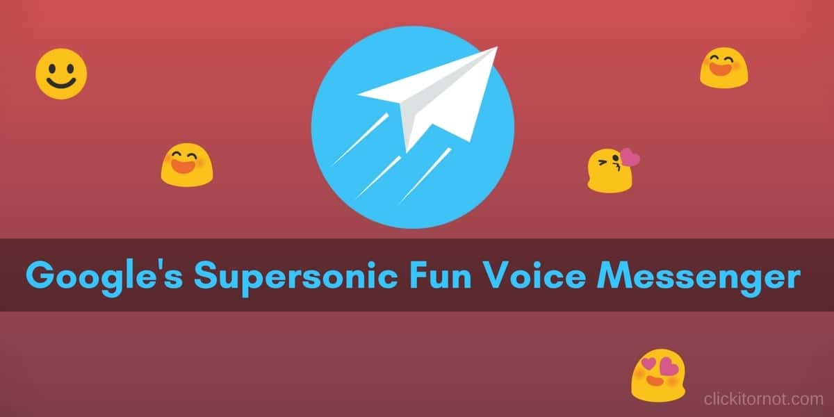 Google's Supersonic Fun Voice Messenger