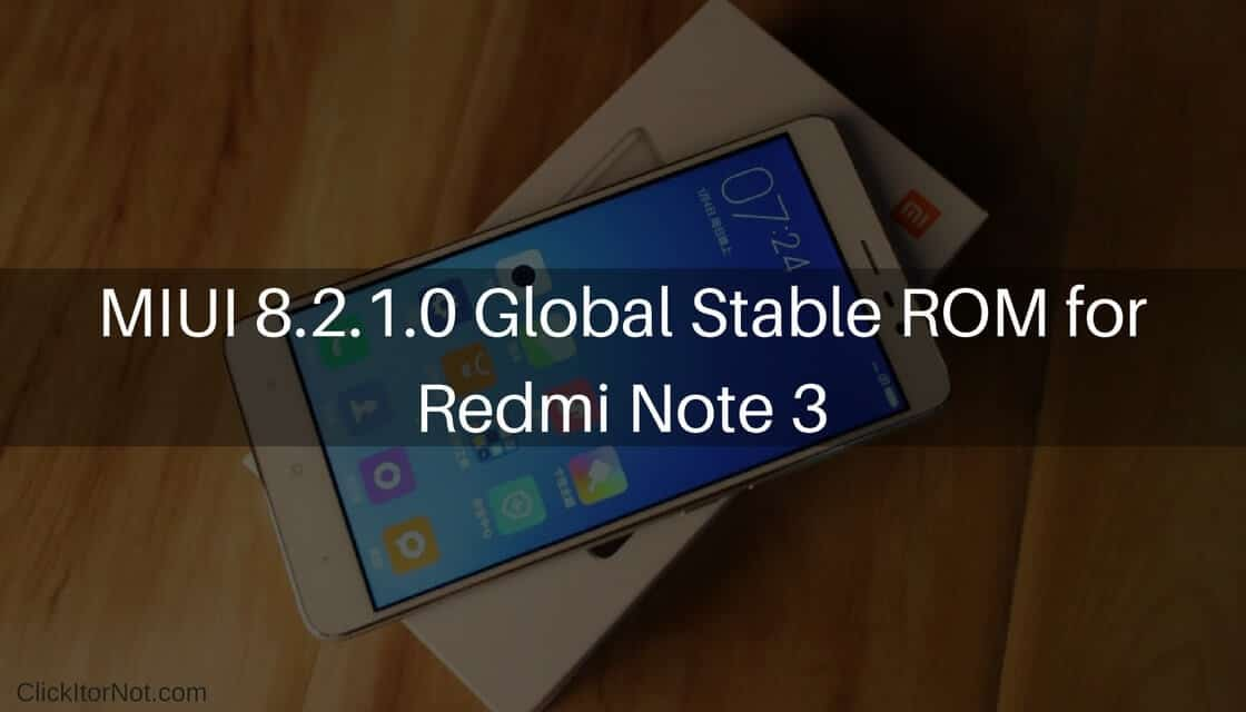 MIUI 8.2.1.0 Global Stable ROM on Redmi Note 3