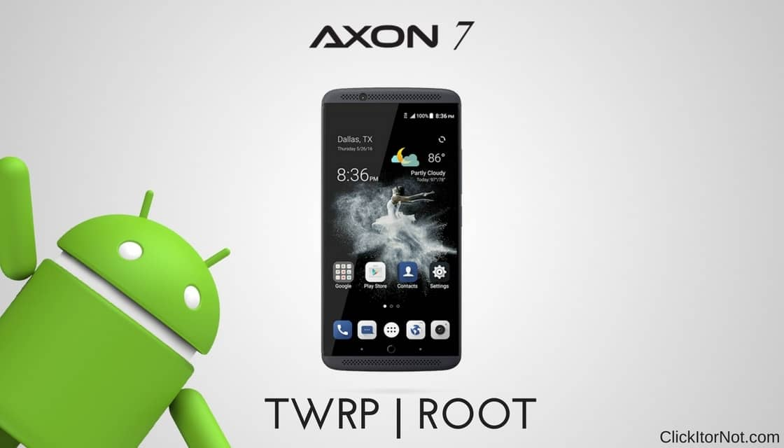 Install TWRP Recovery and Root ZTE Axon 7