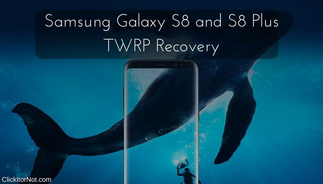 Download and Install TWRP Recovery on Galaxy S8 and Galaxy