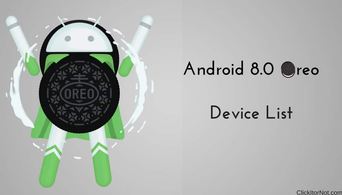 Android 8.0 Oreo: List Of Compatible Devices, How To
