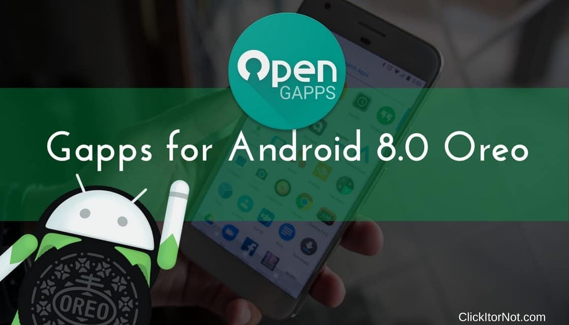 Links Updated] Android 8 0 Oreo Gapps (Gapps for Android 8 0