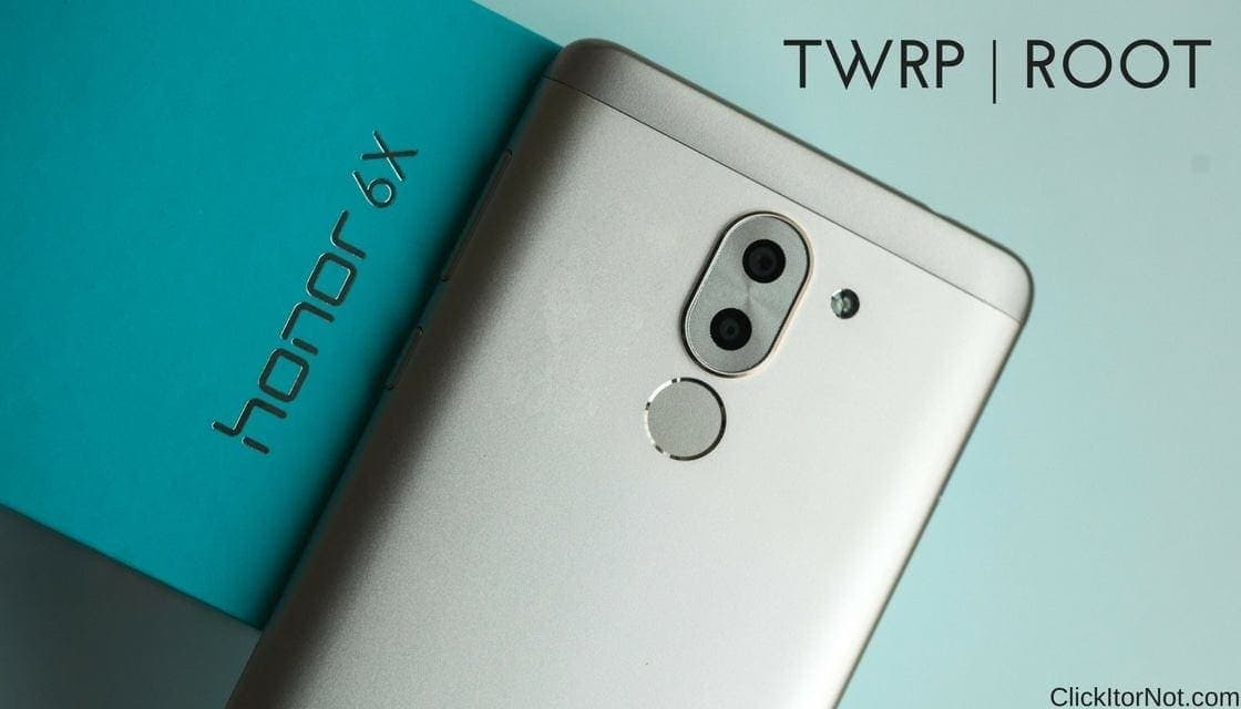 How to Install TWRP Recovery and Root Honor 6X | Click It or Not