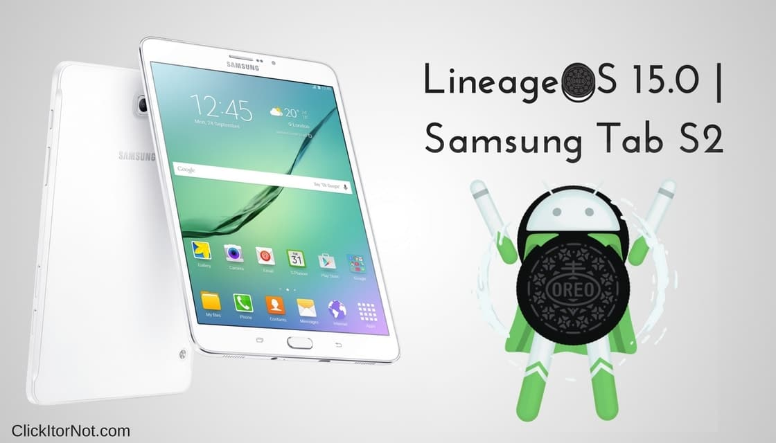 Download and Install LineageOS 15 0 on Samsung Tab S2 | Android 8 0