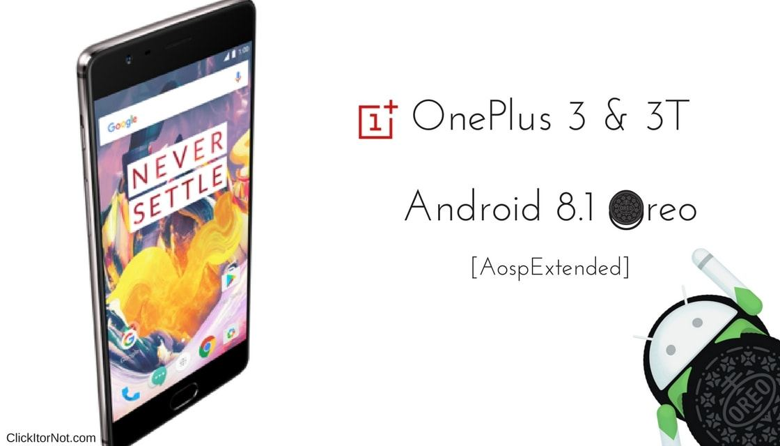 Download and Install Android 8 1 Oreo on OnePlus 3 and 3T