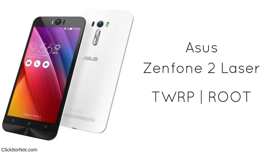 How to Install TWRP Recovery and Root Zenfone 2 Laser (Z00L