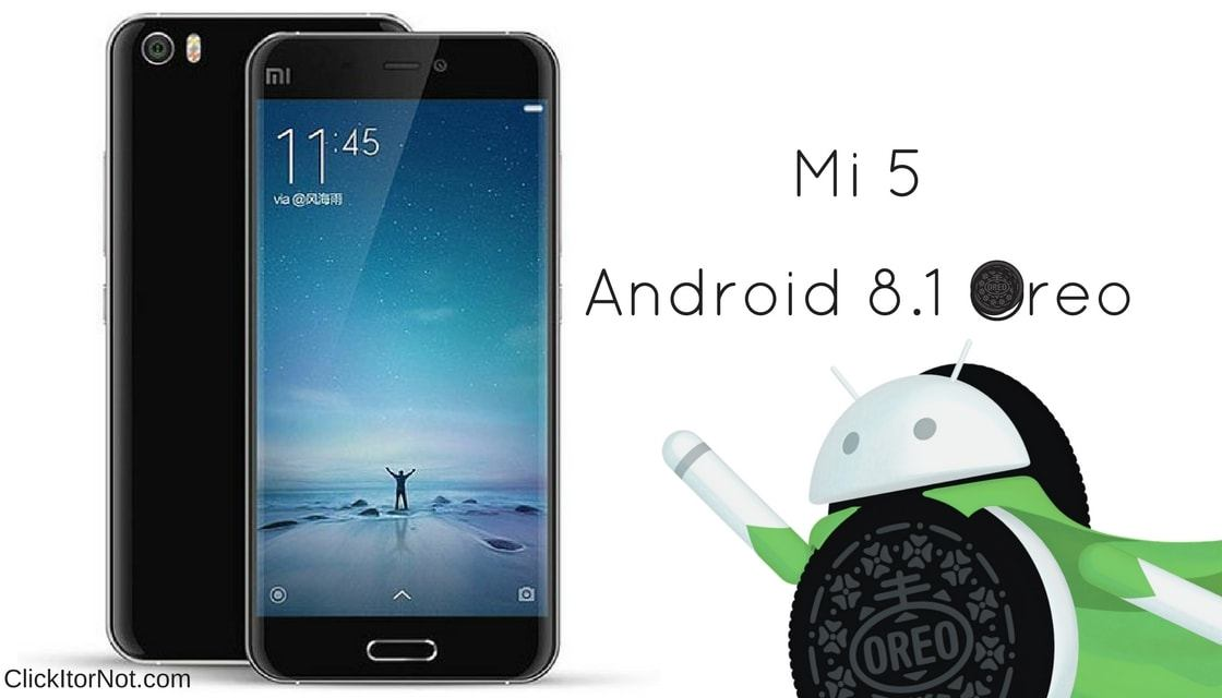 Download and Install Android 8 1 Oreo on Xiaomi Mi 5 [Pixel