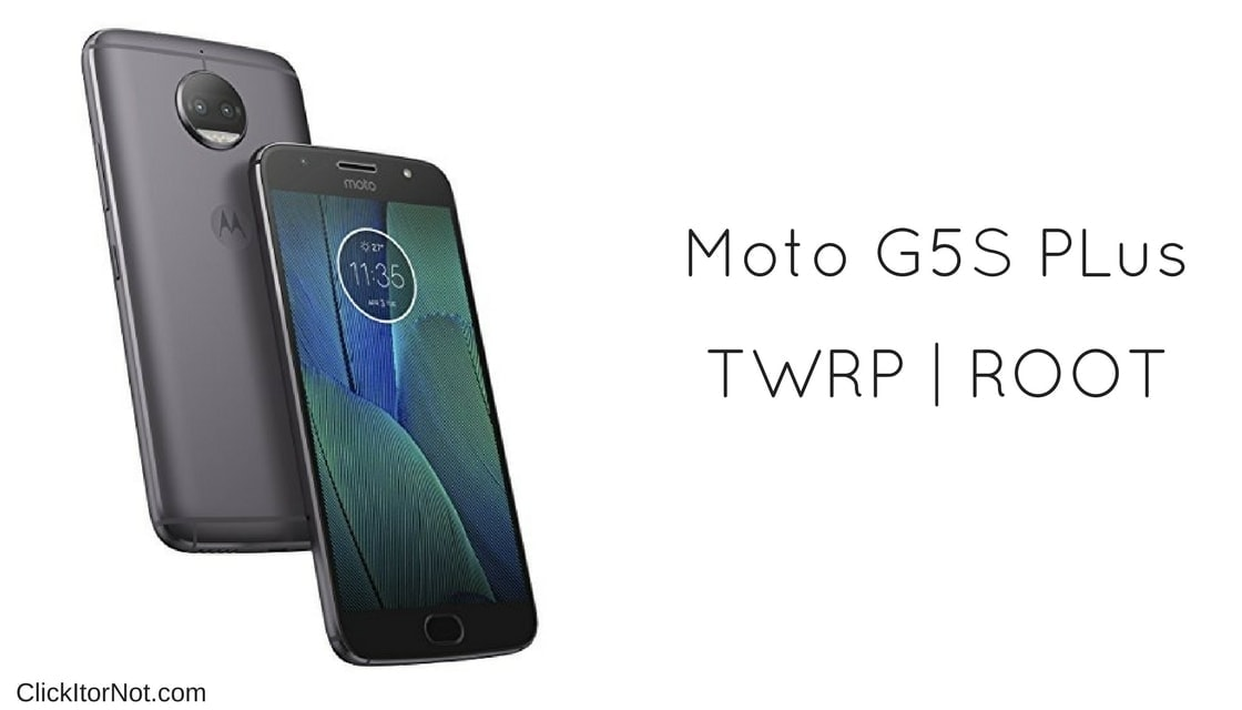 TWRP Recovery and Root Moto G5S Plus