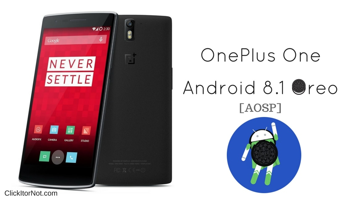 Download and Install Android 8 1 Oreo on OnePlus One [AOSP] | Click