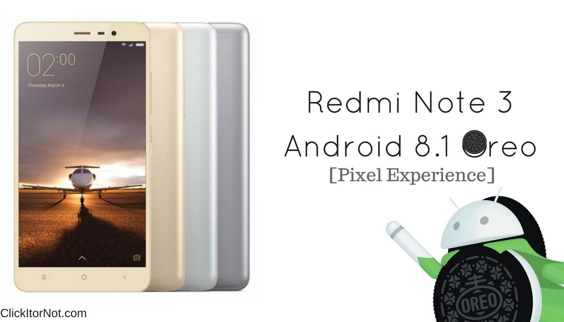 Download and Install Android 8 1 Oreo on Xiaomi Redmi Note 3