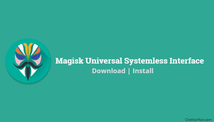 How to Install Magisk and Root Any Android Devices [Latest