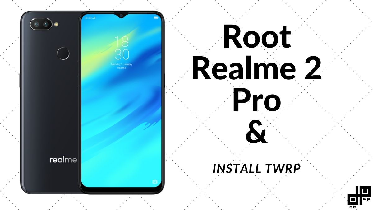Realme 2 Pro TWRP and Root