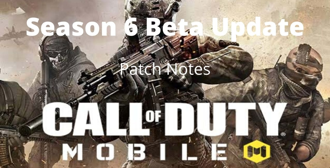 Call Of Duty Mobile Season 6 Beta Official Patch Notes Clickitornot